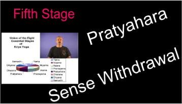 Stage 5 Pratyahara