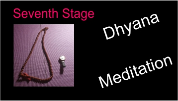 Stage 7 Dhyana